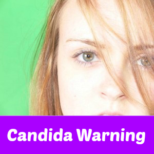 Candida warning